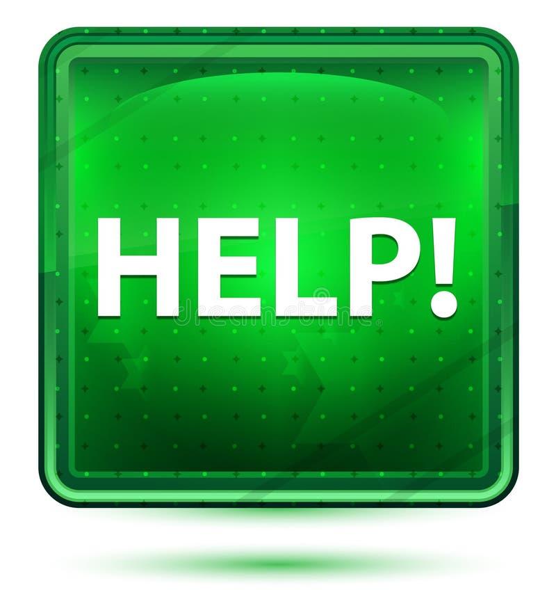 ¡Ayuda! Botón cuadrado verde claro de neón ilustración del vector