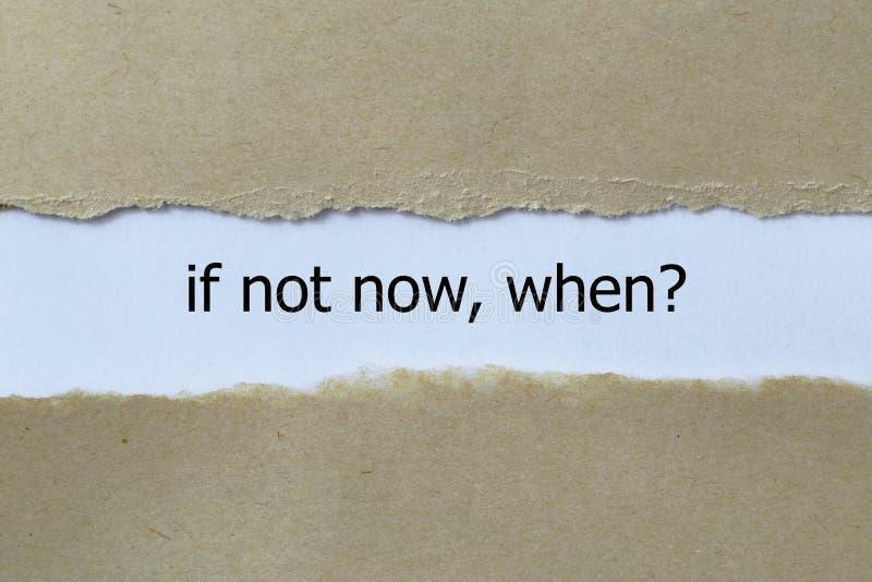 ¿Si no ahora, cuándo? imagen de archivo libre de regalías