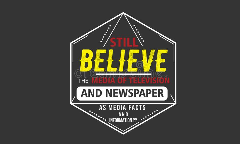 ¿Todavía crea los medios de la televisión y del periódico como hechos e información de los medios?? libre illustration