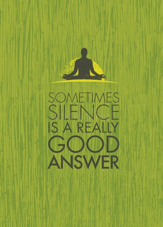 Às vezes o silêncio é uma resposta realmente boa Citações da motivação da meditação da ioga Zen Vetora Concept ilustração do vetor