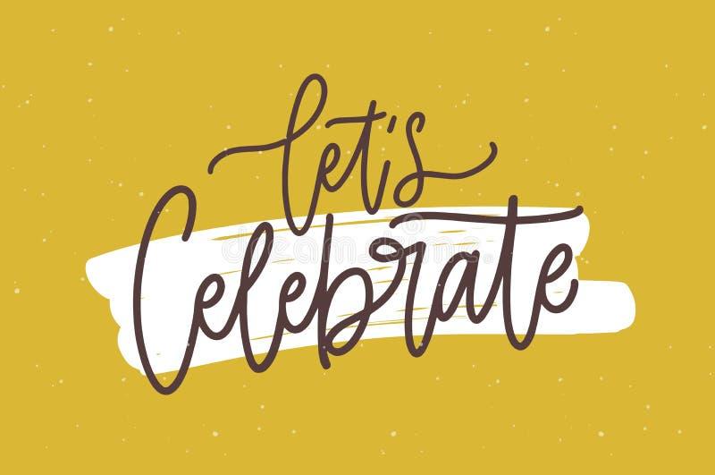 与让的欢乐明信片或生日宴会邀请模板我们庆祝词组写与时髦书法字体 库存例证