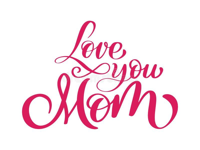 Älska dig mammakortet Hand dragen bokstäverdesign Typografisk bakgrund för lycklig dag för moder s Färgpulverillustration modernt royaltyfri illustrationer