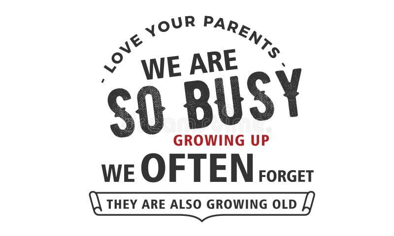 Älska dina föräldrar vi är så upptagna växa upp oss glömmer ofta att de växer också gamla royaltyfri illustrationer