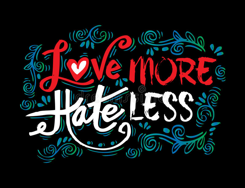 Älska mer hat mindre royaltyfri illustrationer