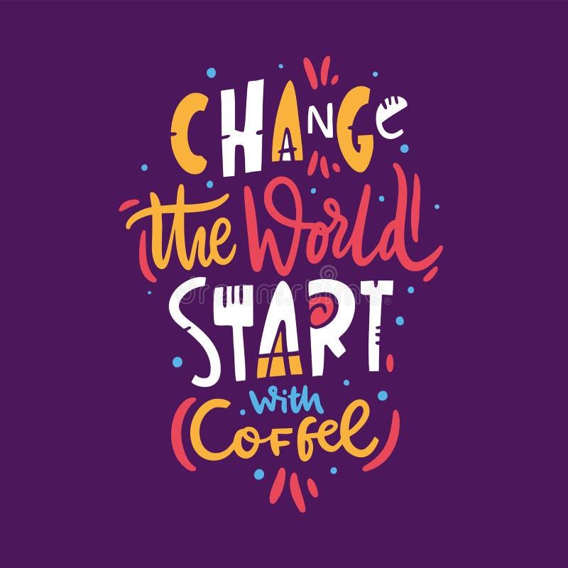 Ändern Sie die Welt Anfang mit Kaffee Handgezogenes Vektor-Beschriftungszitat Lokalisiert auf Violet Background stock abbildung