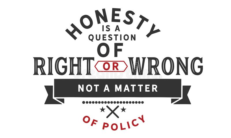 Ärlighet är en fråga av högert eller fel, inte en fråga av politik stock illustrationer