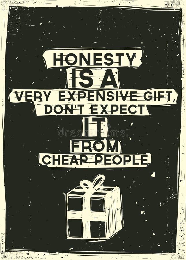Ärlighet är en mycket dyr gåva, förväntar inte den f royaltyfri illustrationer