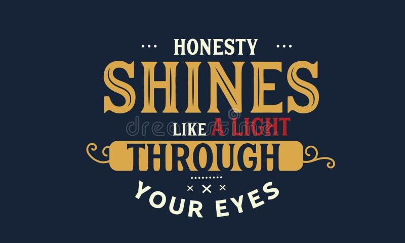 Ärlighet skiner som ett ljus till och med dina ögon stock illustrationer