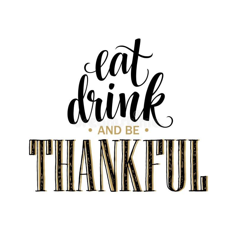 Äta, drinken och var den tacksamma handen drog inskriften, tacksägelsekalligrafidesign Ferier som märker för inbjudan royaltyfri illustrationer