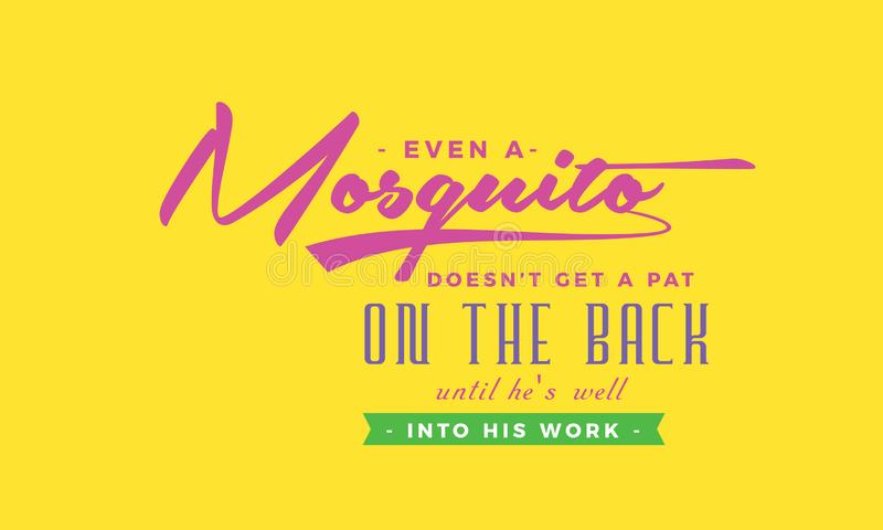 Även får en myggadoesn` t ett passande på baksidan till honom ` s väl in i hans arbete stock illustrationer
