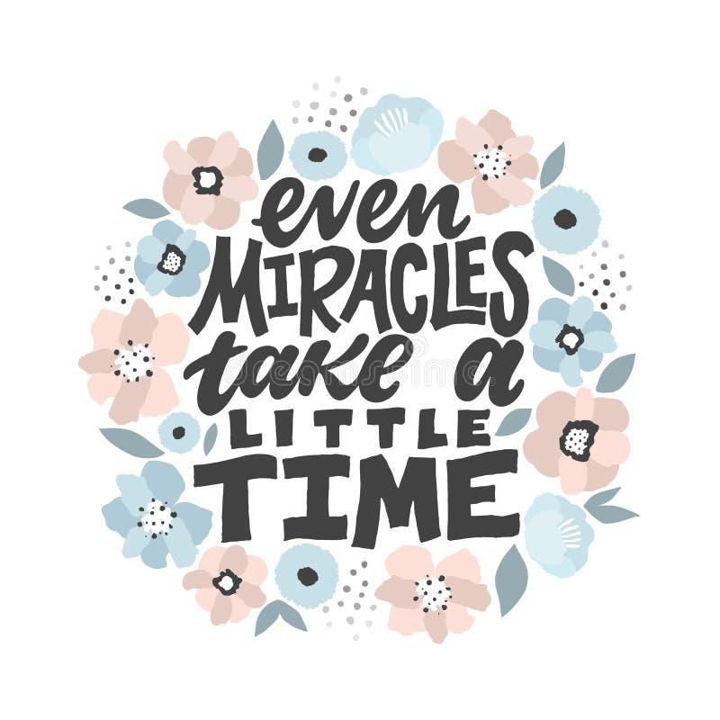 Även mirakel tar lite tid - handdrawn illustration Inspirera citationstecknet som göras i vektor Motivational slogan stock illustrationer