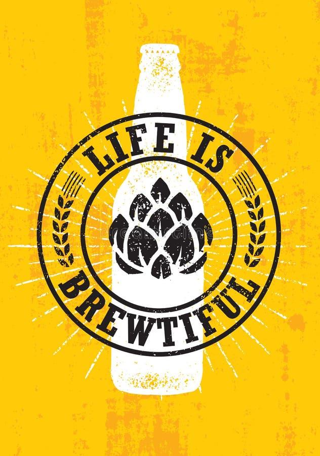 Życie Jest Brewtiful Rzemiosło browaru Piwnego Lokalnego rzemieślnika wektoru znaka Kreatywnie pojęcie Szorstki Handmade alkoholu ilustracja wektor