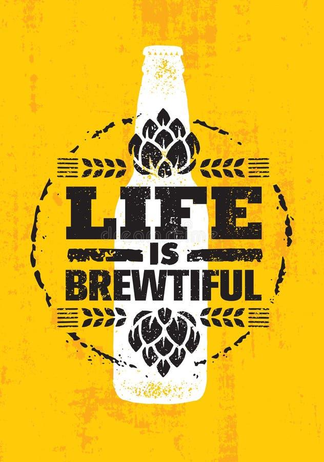 Życie Jest Brewtiful Rzemiosło browaru Piwnego Lokalnego rzemieślnika wektoru znaka Kreatywnie pojęcie Szorstki Handmade alkoholu ilustracji