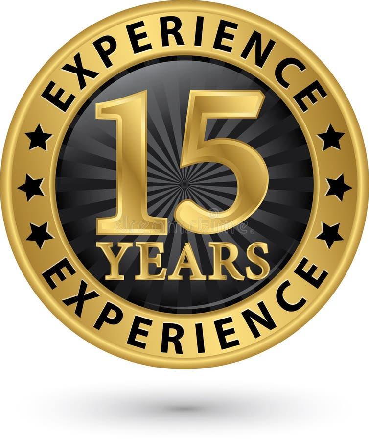 15 år guld- etikett för erfarenhet, vektor royaltyfri illustrationer