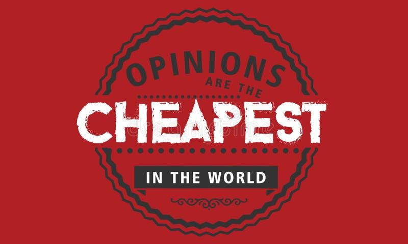 Åsikter är de mest billiga artiklarna i världen vektor illustrationer