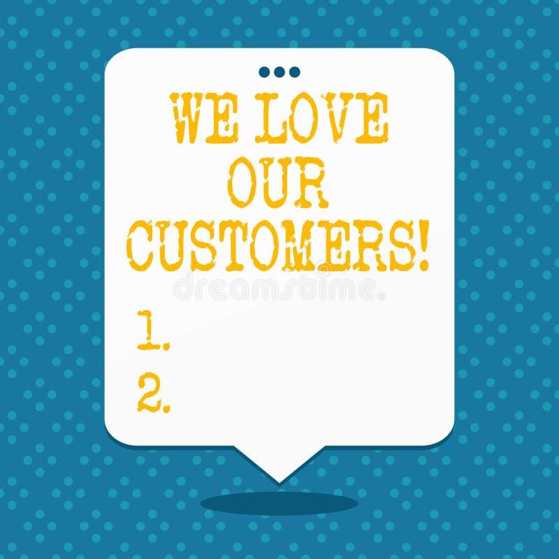 手写文本我们爱我们的顾客 概念意思客户值得好服务满意尊敬 皇族释放例证