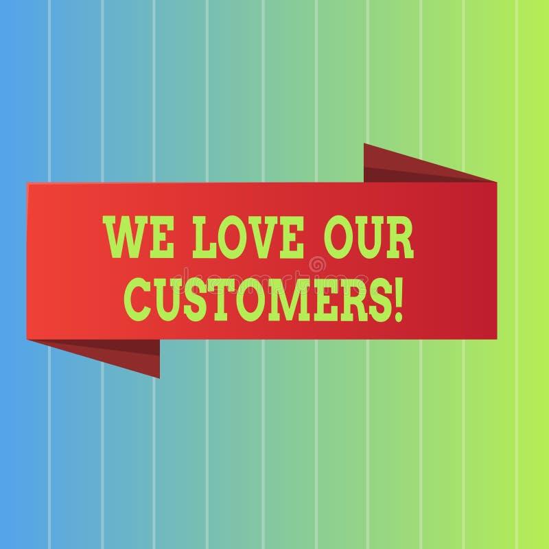手写文本我们爱我们的顾客 概念意思客户值得好服务满意尊敬 库存例证