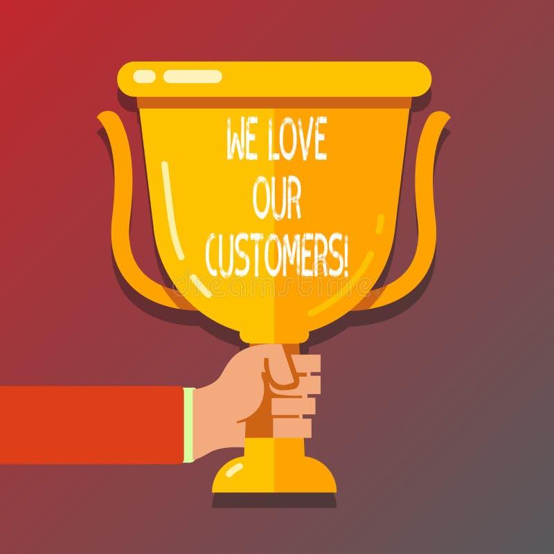 手写文本文字我们爱我们的顾客 概念意思客户值得好服务满意尊敬 皇族释放例证