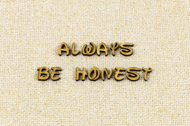 总是诚实的信任诚实亲切的活版类型 免版税库存照片