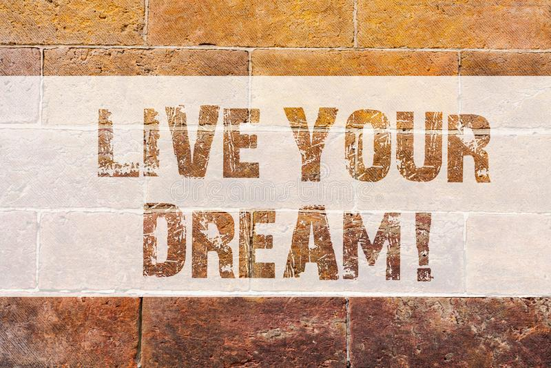 文本标志陈列居住您的梦想 E 图库摄影