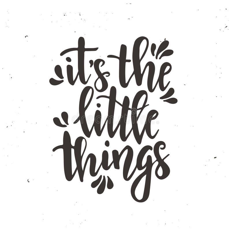 È le piccole cose Manifesto disegnato a mano di tipografia di vettore ispiratore Progettazione calligrafica della maglietta fotografia stock libera da diritti