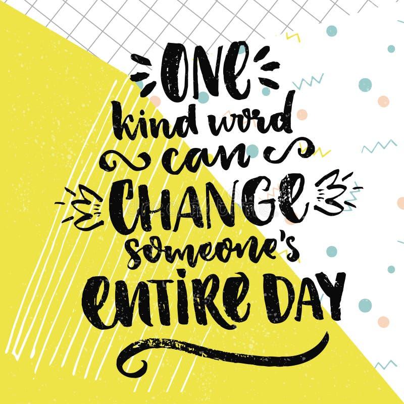 Één vriendelijk woord kan de volledige dag van iemand veranderen Het Inspirational zeggen over liefde en vriendelijkheid Vector p stock illustratie