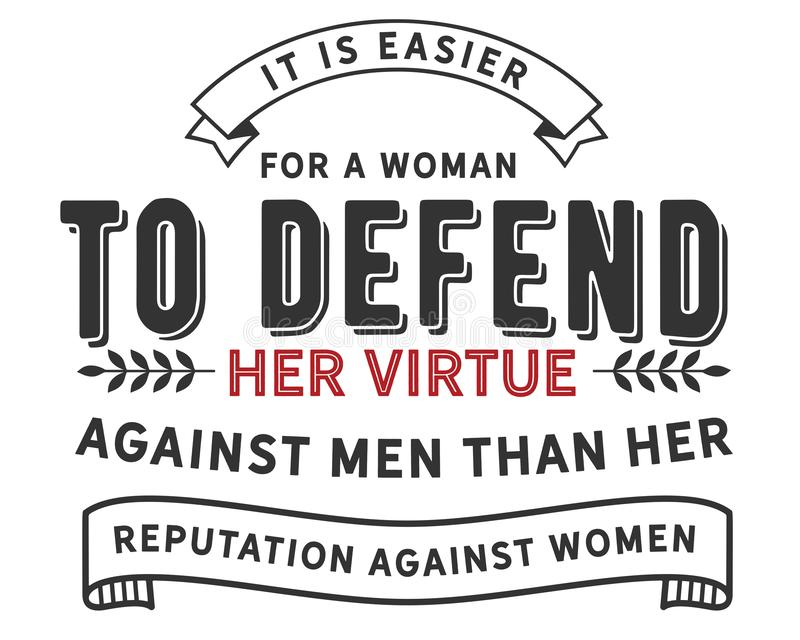 É mais fácil para mulheres defender sua virtude contra homens do que sua reputação contra mulheres ilustração royalty free