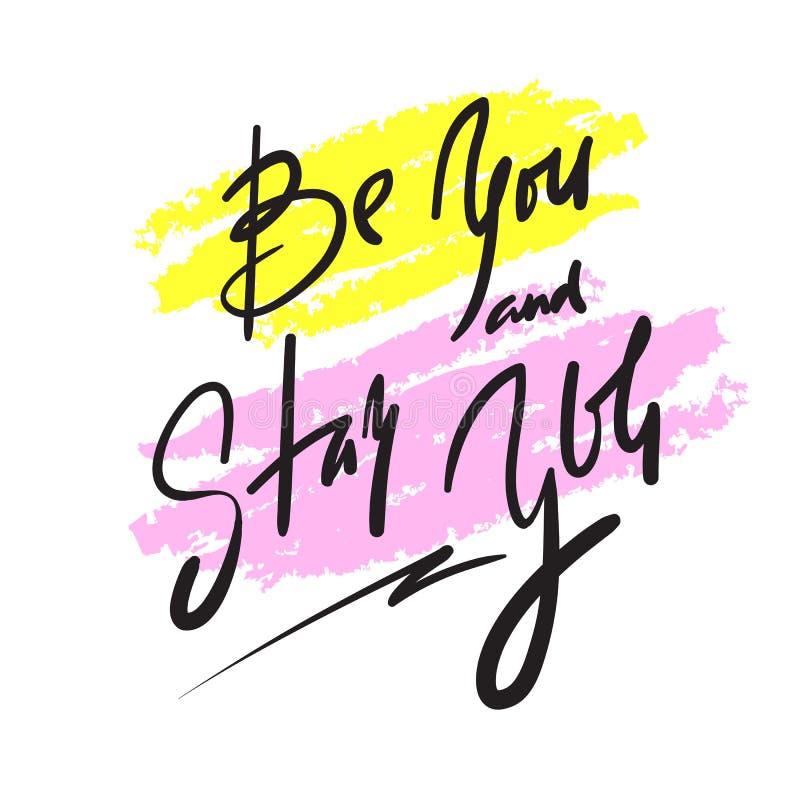 É você e ficar-lo - simples inspire e citações inspiradores Rotulação bonita tirada mão Cópia para o cartaz inspirado, ilustração do vetor