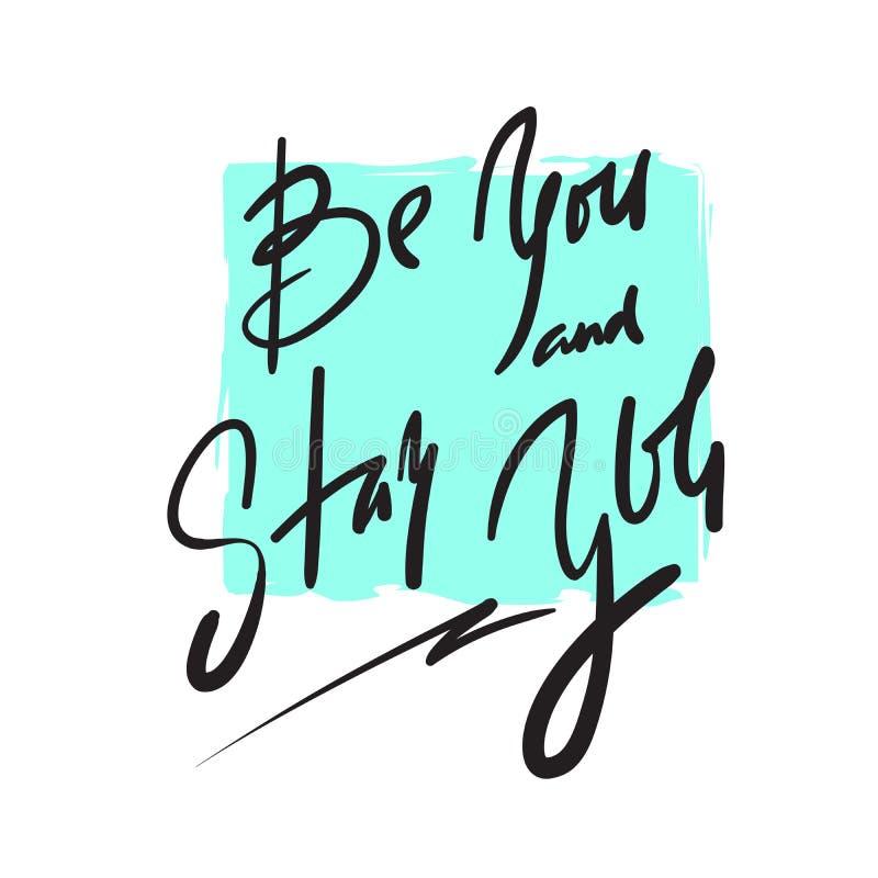 É você e ficar-lo - simples inspire e citações inspiradores Rotulação bonita tirada mão Cópia para o cartaz inspirado, t-shi ilustração royalty free