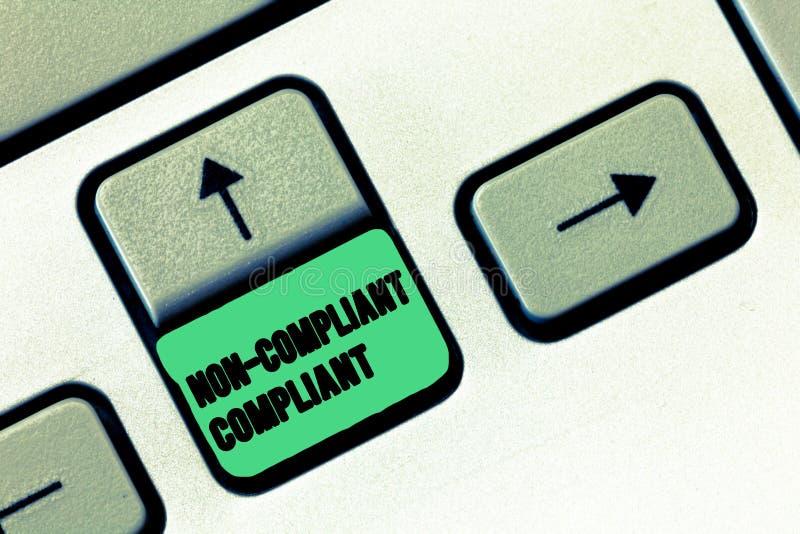 Écriture conceptuelle de main montrant conforme non conforme Texte de photo d'affaires résistant à la règle dans l'accord à la lo photo stock