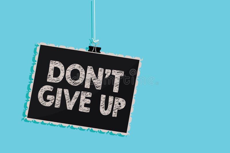 Écriture conceptuelle de main montrant Don t pour ne pas abandonner La photo d'affaires présentant persévérer déterminé continuen illustration de vecteur