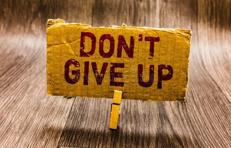 Écriture conceptuelle de main montrant Don t pour ne pas abandonner Persévérer déterminé par texte de photo d'affaires continuent illustration de vecteur