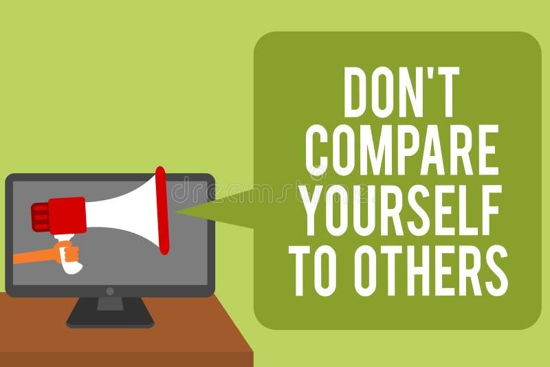 Écriture conceptuelle de main montrant Don t pour ne pas se comparer à d'autres Le texte de photo d'affaires soit votre propre ho illustration stock