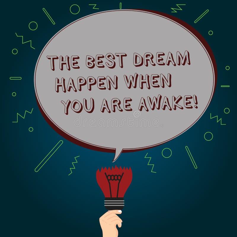 Écriture conceptuelle de main montrant le meilleur rêve pour se produire quand vous êtes éveillé Arrêt des textes de photo d'affa illustration libre de droits