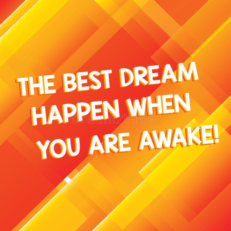 Écriture conceptuelle de main montrant le meilleur rêve pour se produire quand vous êtes éveillé Arrêt de présentation de photo d illustration de vecteur