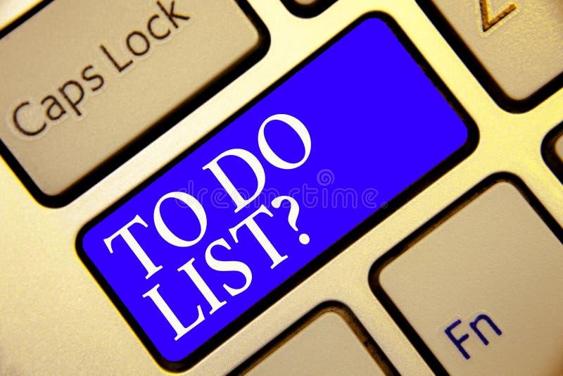 Écriture conceptuelle de main montrant pour faire la question de liste La série de présentation de photo d'affaires de tâche d'êt images stock