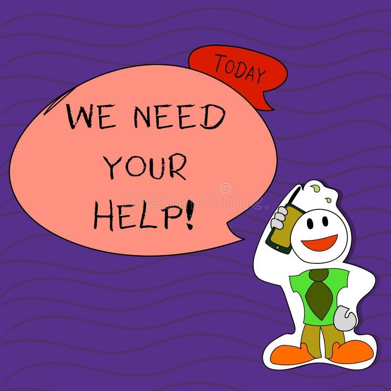 Écriture des textes d'écriture nous avons besoin de votre aide Signification de concept demandant à quelqu'un de se tenir avec vo illustration stock