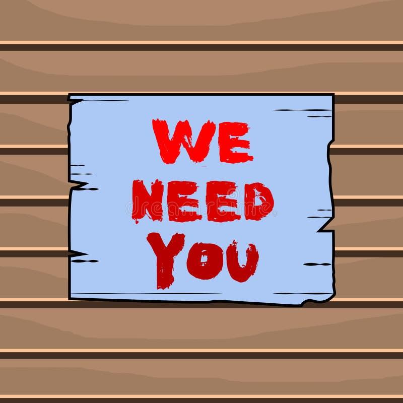 Écriture manuelle conceptuelle montrant We Need You Texte de photos d'entreprise pour répondre aux besoins de l'obligation d'affe illustration de vecteur