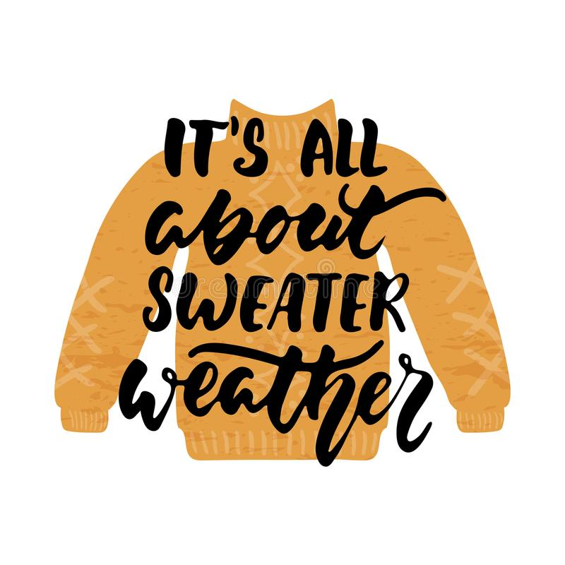 Él el ` s todo sobre el tiempo del suéter - dé las estaciones acogedoras exhaustas del otoño que ponen letras a frase y los garab libre illustration