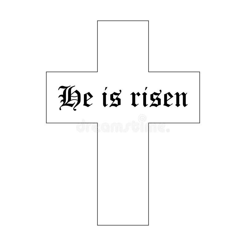 Él es texto subido con la cruz en el fondo blanco Letras de la caligrafía ilustración del vector