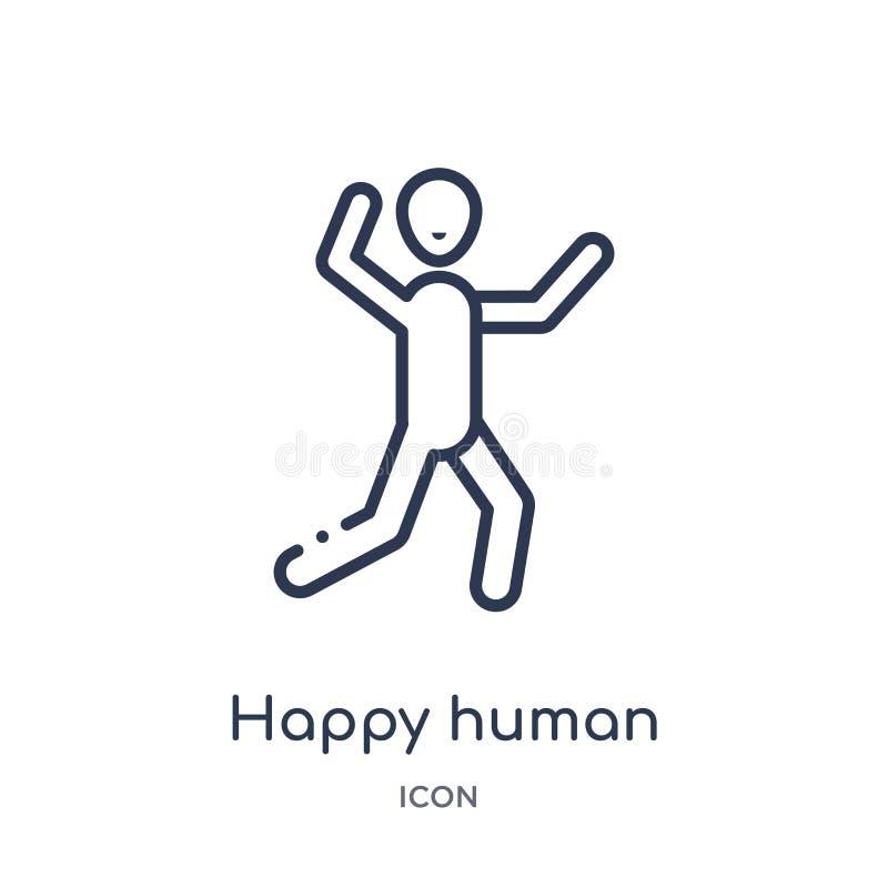 Ícone humano feliz linear da coleção do esboço dos sentimentos Linha fina vetor humano feliz isolado no fundo branco ser humano f ilustração do vetor