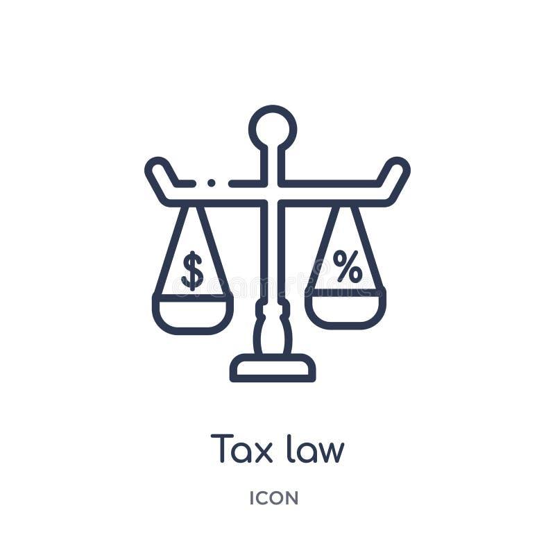 Ícone linear da lei fiscal da coleção do esboço da lei e da justiça Linha fina ícone da lei fiscal isolado no fundo branco lei fi ilustração do vetor