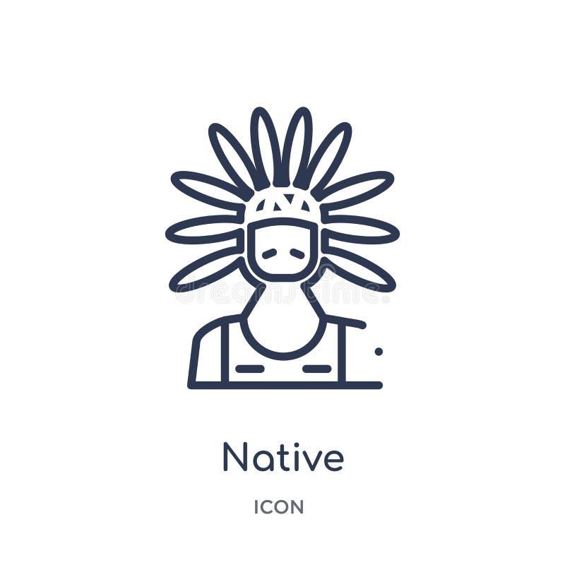 Ícone nativo linear da coleção do esboço das culturas Linha fina ícone nativo isolado no fundo branco na moda nativo ilustração stock