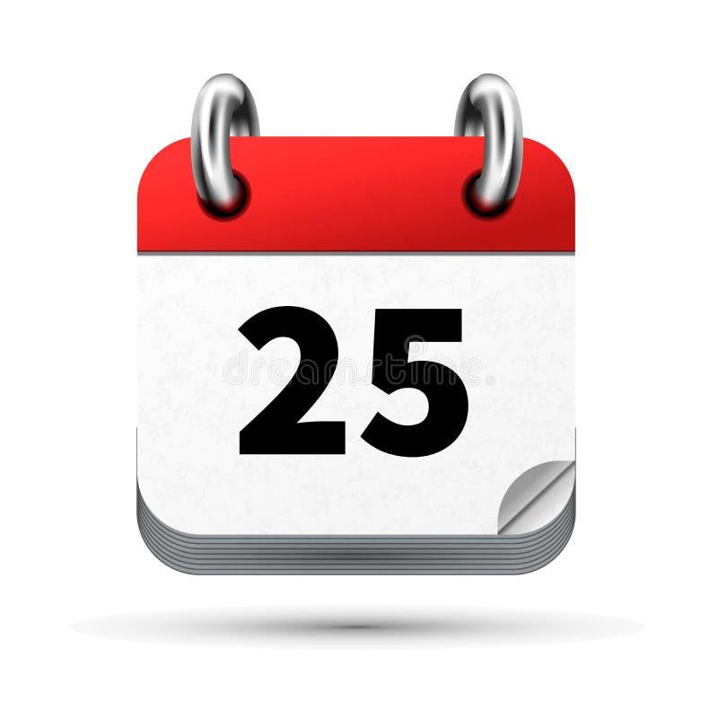 Ícone realístico brilhante do calendário com a 25a data isolada no branco ilustração stock