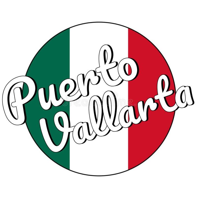 Ícone redondo do botão da bandeira nacional de México com cores verdes, brancas e vermelhas e a inscrição do nome Puerto da cidad ilustração do vetor