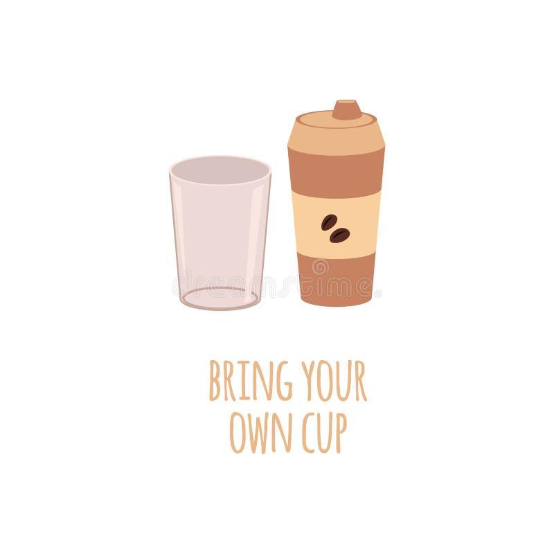 Η επαναχρησιμοποιήσιμα κούπα και το γυαλί καφέ για τα ποτά σε έναν καφέ σε ένα επίπεδο ύφος με το κείμενο φέρνουν το φλυτζάνι σας ελεύθερη απεικόνιση δικαιώματος