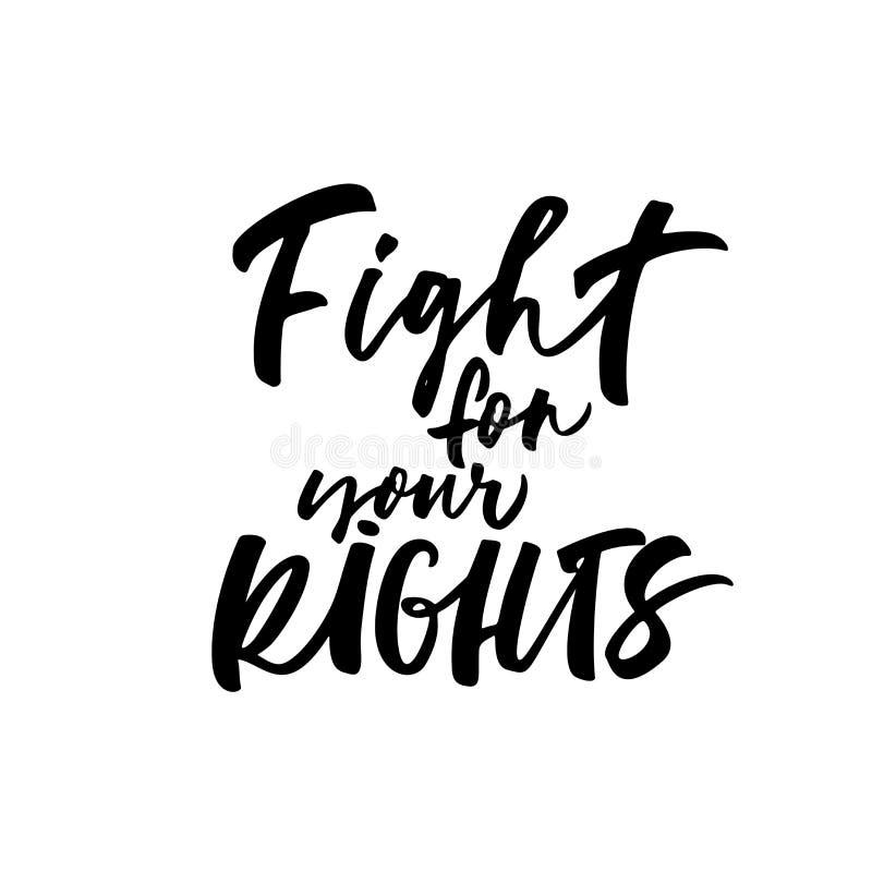 Η πάλη για τα δικαιώματά σας δίνει τη συρμένη μαύρη καλλιγραφία Διανυσματική σύγχρονη καλλιγραφία μελανιού απεικόνιση αποθεμάτων