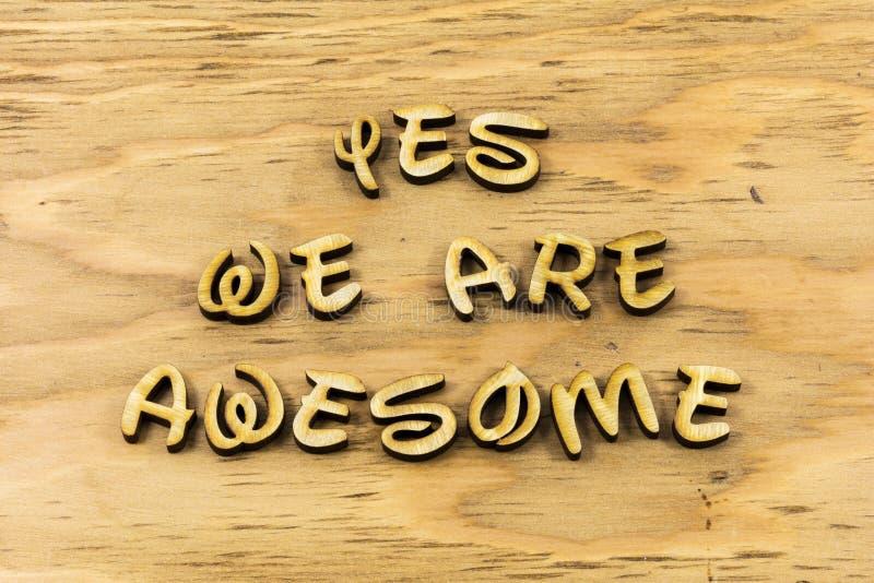 Ναι η τρομερή θετική τοποθέτηση ευτυχής εμπνέει letterpress τον τύπο στοκ εικόνες με δικαίωμα ελεύθερης χρήσης