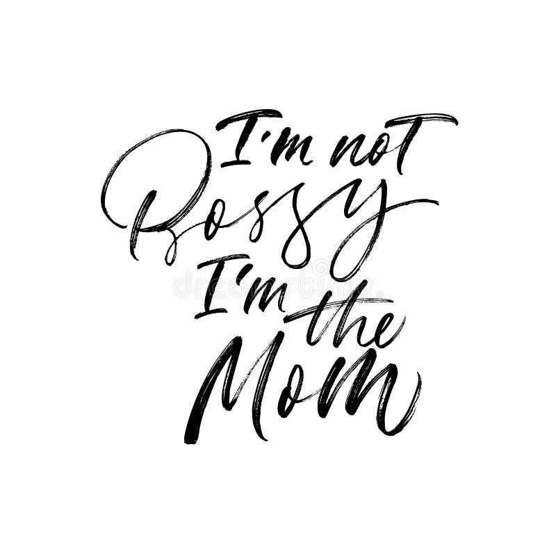 Δεν είμαι αυταρχικός εγώ είμαι η χειρόγραφη μαύρη καλλιγραφία mom Διανυσματική σύγχρονη καλλιγραφία μελανιού απεικόνιση αποθεμάτων