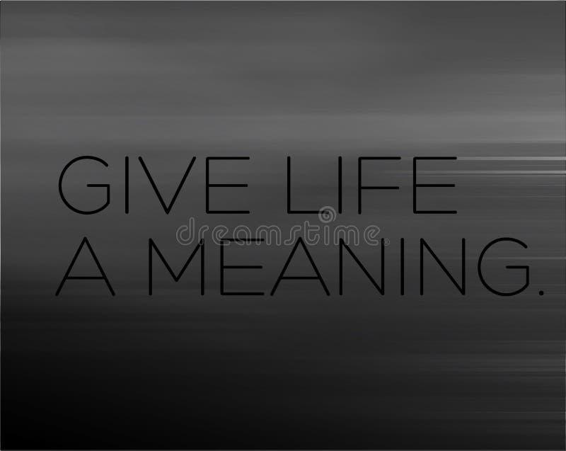 Δώστε στη ζωή ένα σημαίνοντας απόσπασμα κινήτρου απεικόνιση αποθεμάτων